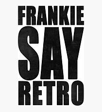 Frankie Say Retro Photographic Print