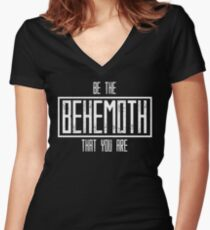 Be The Behemoth That You Are Women's Fitted V-Neck T-Shirt