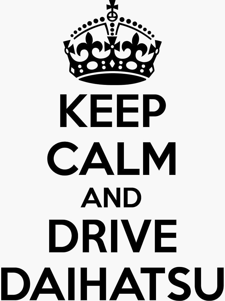Keep Calm Drive Daihatsu
