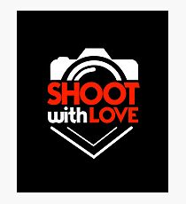 Shoot With Love - Photography, Photographer, Selfie, Camera, Photo Gift Photographic Print