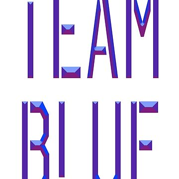 TEAM, BLUE by TOMSREDBUBBLE