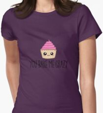 You Bake Me Crazy Funny Muffin T Shirt You Make Me Crazy Tee Womens Fitted T-Shirt