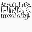 Jag är inte finsk med dig! by Reviewy McReviewface