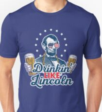Drinking Like Abe Lincoln 4th of July Party T-Shirt T-Shirt