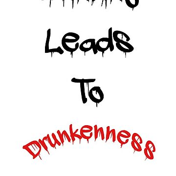 Drinking leads to drunkenness  by CmSam