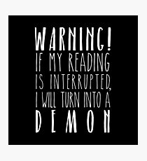 Warning! I Will Turn Into A Demon - Black Photographic Print