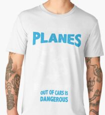 I Jump from Planes - Jumping from Cars Is Dangerous Men's Premium T-Shirt