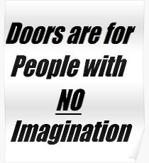 Doors are for people with no imagination Poster