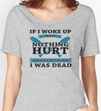 If I Woke Up And Nothing Hurt - Rowing Women's Relaxed Fit T-Shirt