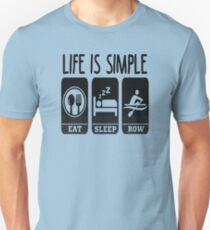 Life Is Simple Eat Sleep Row T-Shirt