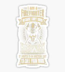Firefighter firefighter humor  firefight T-Shirt  Sticker