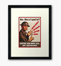 War. Who is it good for? Framed Print