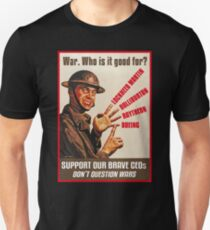 War. Who is it good for? Unisex T-Shirt