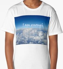 I am enough - Blue sky and clouds Long T-Shirt