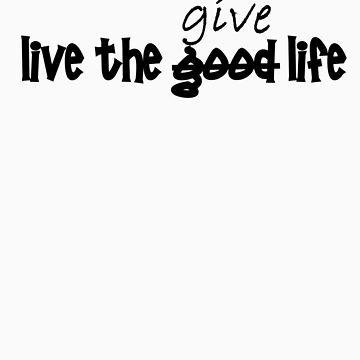 Live the Give Life by mekana