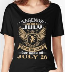 Legends Are Born On July 26 Women's Relaxed Fit T-Shirt