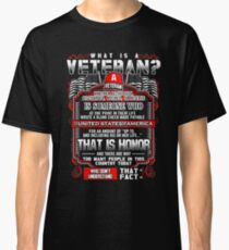 What Is A Veteran? Classic T-Shirt