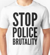 stop police brutality Unisex T-Shirt