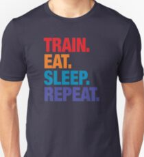 Train, Eat, Sleep, Repeat Unisex T-Shirt