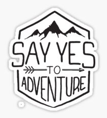 Say Yes To Adventure Sticker
