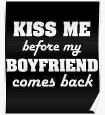 Kiss Me Before My Boyfriend Comes Back Poster