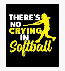 Theres No Crying In Softball Shirt Photographic Print