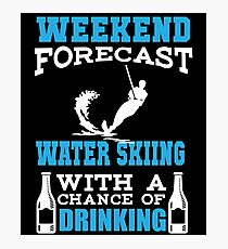 Water Skiing With A Chance Of Drinking Shirt Photographic Print