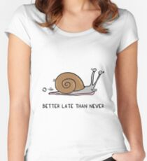 Better late than never Women's Fitted Scoop T-Shirt