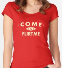 Come And Flirt Me Women's Fitted Scoop T-Shirt
