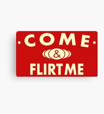 Come And Flirt Me Canvas Print
