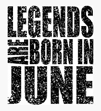 LEGENDS ARE BORN IN JUNE VINTAGE Photographic Print