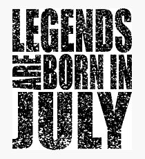 LEGENDS ARE BORN IN JULY VINTAGE Photographic Print