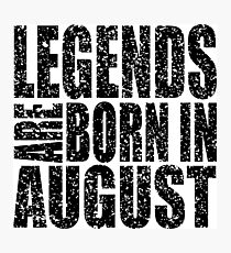 LEGENDS ARE BORN IN AUGUST VINTAGE Photographic Print