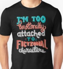 Bookworm Problems. Too Emotionally Attached To Fictional Characters. Unisex T-Shirt
