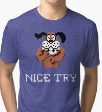 Nice Try Duck Hunt Dog Tri-blend T-Shirt