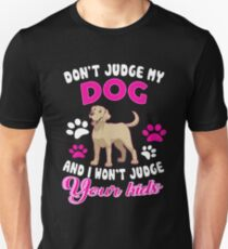 Don't Judge My Dog T-Shirt