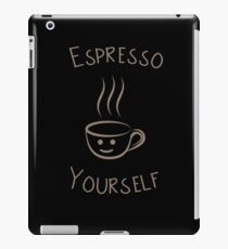 Espresso Yourself iPad Case/Skin