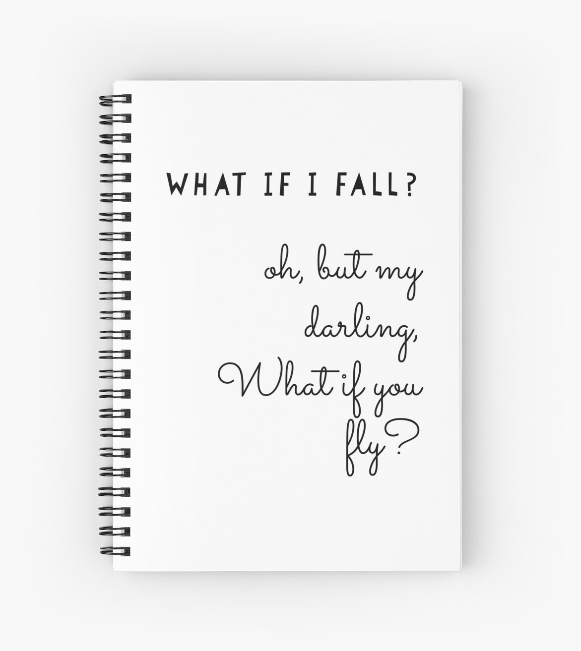 What If I Fall Quote Monochrome Spiral Notebooks By Theperkypanda