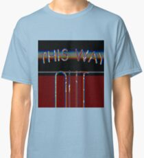 out this way III Classic T-Shirt