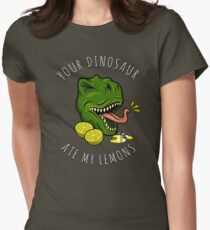 Your Dinosaur Ate My Lemons Womens Fitted T-Shirt