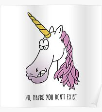Unicorn - Maybe YOU Don't Exist Poster