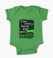 I'm Only Here For The Racing (black background) One Piece - Short Sleeve