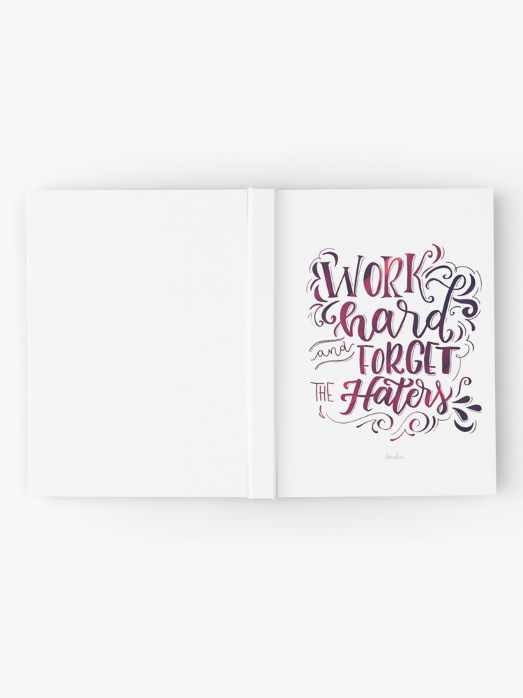 Alternative Ansicht von Work hard and forget the Haters! Notizbuch