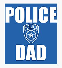POLICE DAD Photographic Print