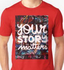 colorful hip hop grunge your story matters graffiti  Unisex T-Shirt