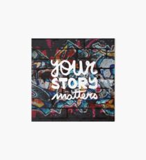 colorful hip hop grunge your story matters graffiti  Art Board