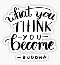 Buddha - What you think you become Sticker