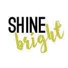 Shine Bright by designedtolove