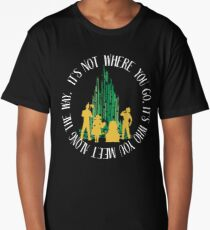 Who You Meet - Oz Inspired Collectibles Long T-Shirt