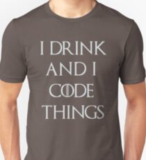 I drink and i code things Unisex T-Shirt